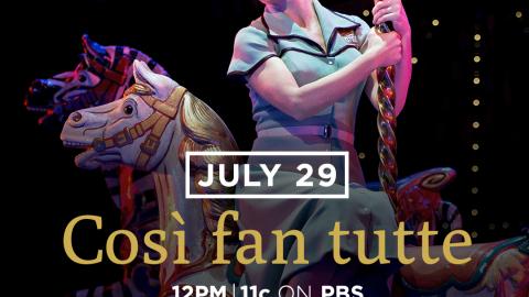 Met Opera Così fan tutte PBS July 29