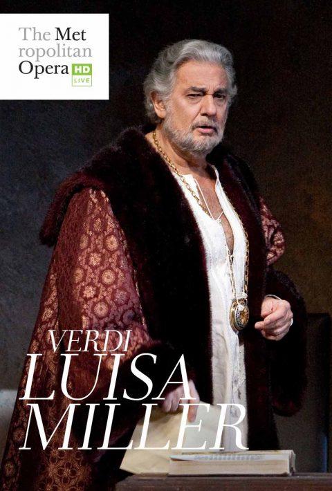 FREE Stream Met Opera Verdi Luisa Miller Plácido Domingo,Sonya Yoncheva, Piotr Beczała. May 2-3.